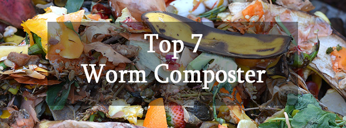 Top 7 Worm Composters