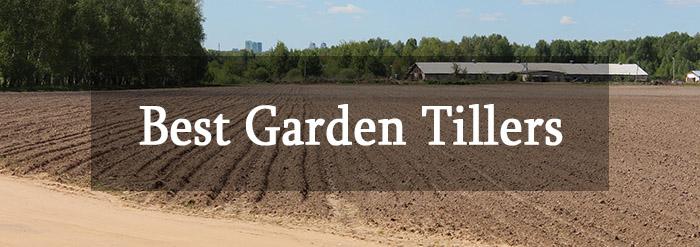 Best Garden Tillers