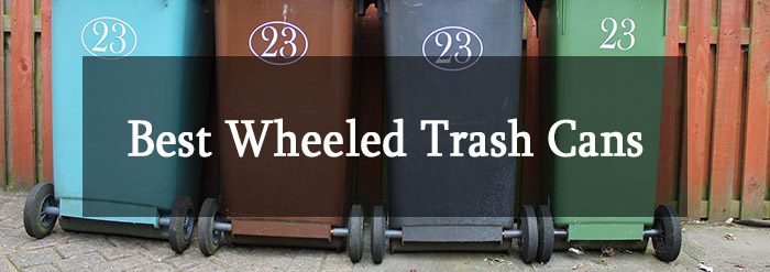 Best Wheeled Trash Cans Choosing The Right Trash Can For You