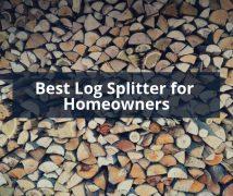 Best Log Splitter for Homeowners